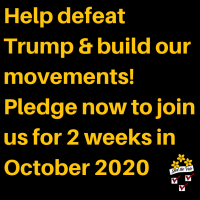 ZzzzzPledge-now-to-join-us-for-2-weeks-in-October-2019-to-help-defeat-Trump-and-build-our-movements-1-1024x1024 (1).png